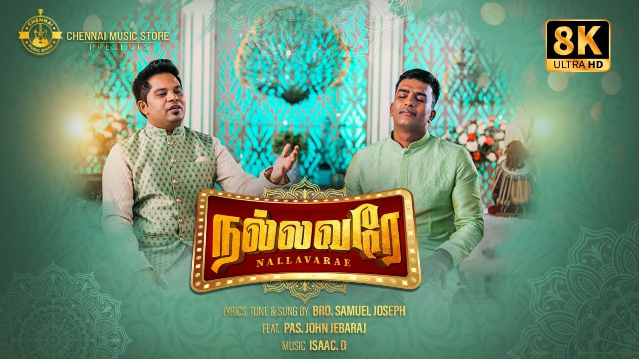 Download Nallavare - நல்லவரே  | Samuel Joseph | John Jebaraj | Isaac.D | Tamil Christian song 2021