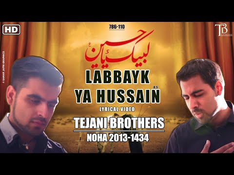 The Tejani Brothers - Labbayk Ya Hussain (AS) (Official Lyrics Video)