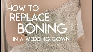Replace boning in bodice of a wedding gown. Boning the Bodice Sewing Techniques and tutorials