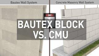 Bautex Block versus concrete masonry (CMU) construction