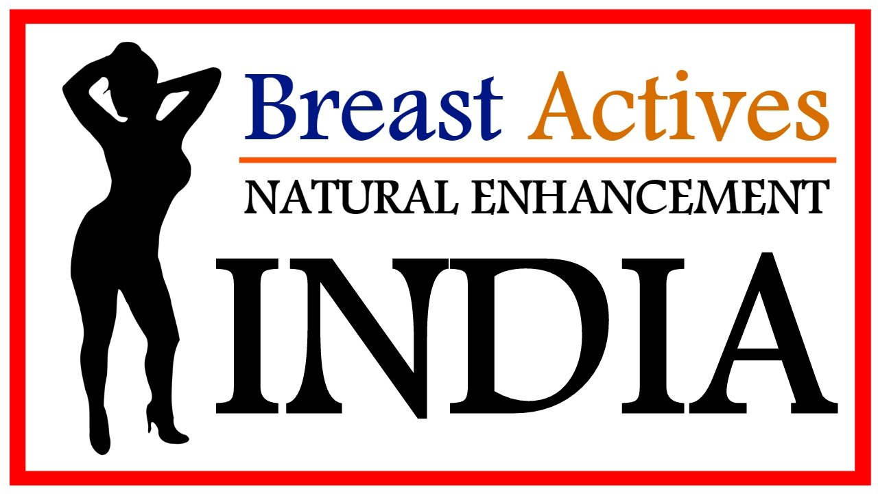 Breast Actives Online India Buy Breast Actives Online India Youtube