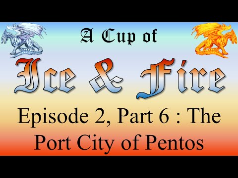 Pentos - A Cup of Ice and Fire: Episode 2, Part 6 of 19