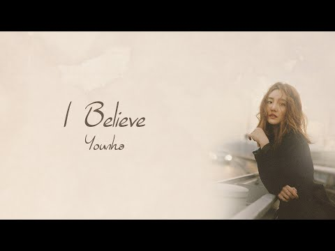 I Believe - Younha [HAN/ROM/ENG LYRICS]