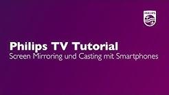 Screen Mirroring und Casting mit Smartphones (ab Android 7) - Philips TV Tutorial