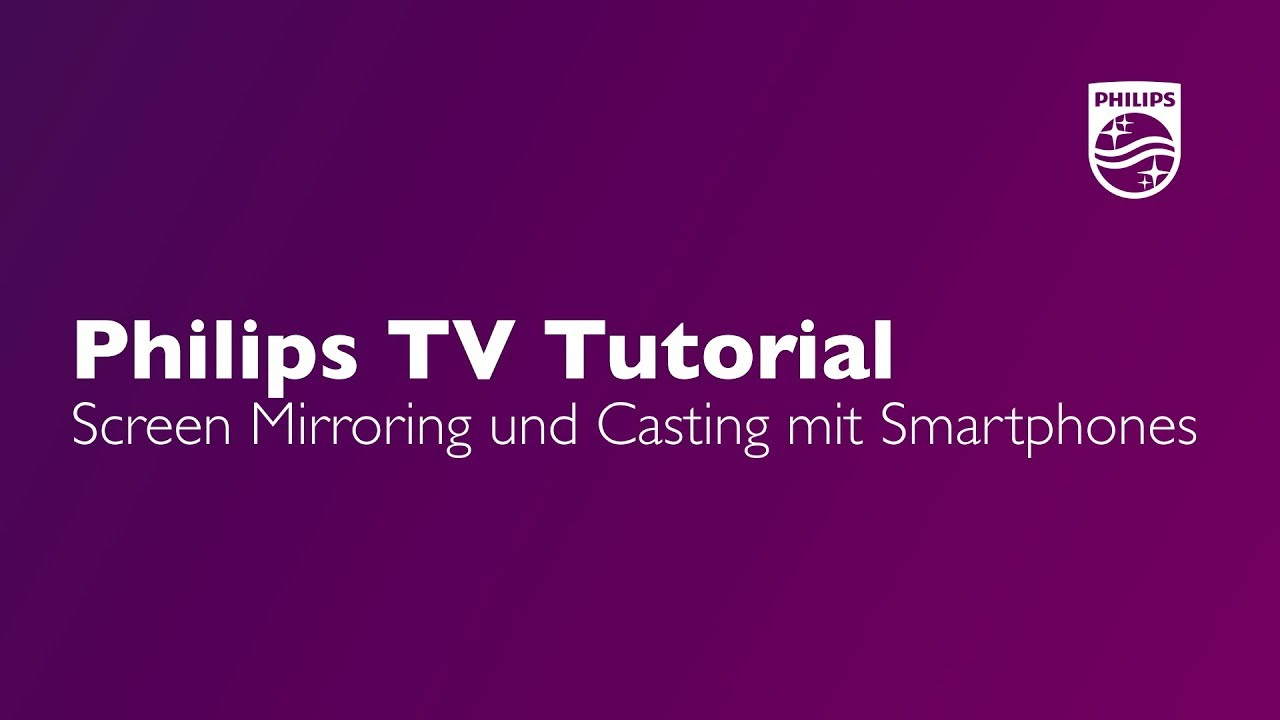 Screen Mirroring und Casting mit Smartphones (ab Android 7) - Philips TV  Tutorial