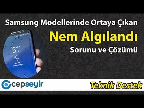 Samsung Modellerinde Görülen Nem Algılandı Sorunu Ve Çözüm Önerileri