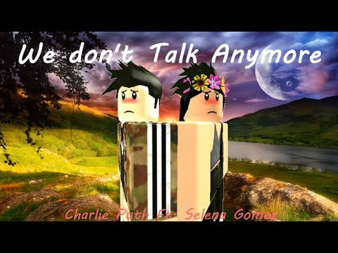 We Dont Talk Anymore  Roblox Music