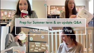 Prep For Summer Term & Update Q&A | UK Teacher Vlog