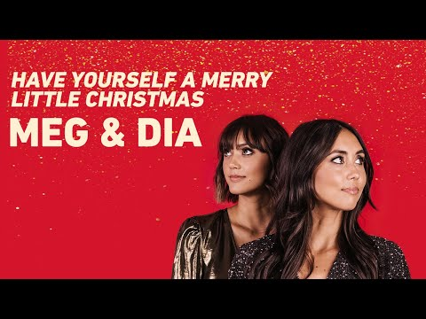 """Meg & Dia - """"Have Yourself A Merry Little Christmas"""" (Video)"""