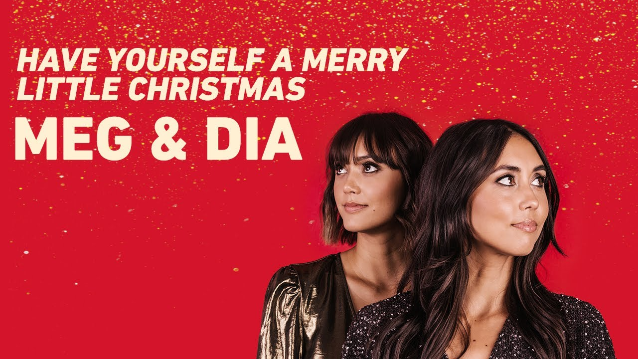 """Meg & Dia """"Have Yourself A Merry Little Christmas"""" Official Music Video - YouTube"""