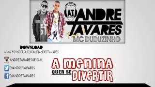 MC Duduzinho Feat André Tavares - A Menina Quer se Divertir (Vs Deluxe)