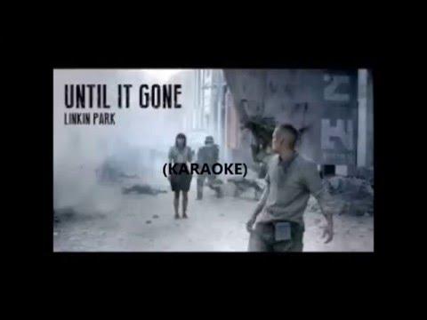 linkin park-Until its gone (karaoke)