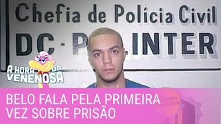 Belo fala pela primeira vez sobre o tempo em que ficou preso