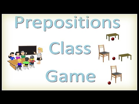 The Prepositions Class Game -- How To teach Prepositions