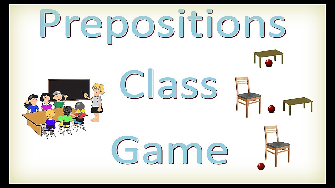 medium resolution of The Prepositions Class Game -- How To teach Prepositions - YouTube