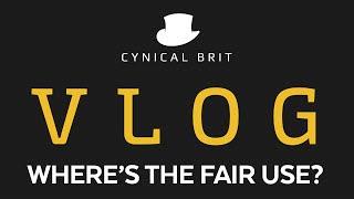 VLOG - Where's the Fair Use? (behind the sofa probably) #WTFU