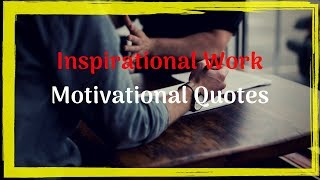 Inspirational Work Motivational Quotes