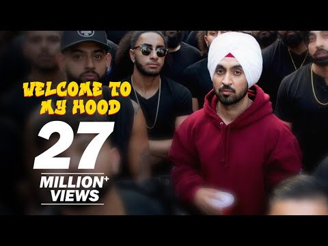 Diljit Dosanjh: Welcome To My Hood (Official Music Video)