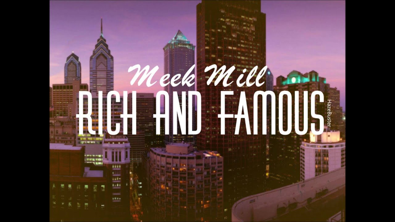 Meek Mill - Rich And Famous