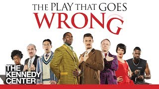 The Play That Goes Wrong at The Kennedy Center