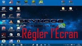 Régler l'écran windows10 /Tuto Résolution/