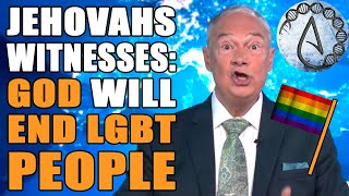 Jehovahs Witnesses: LGBT Community Is Full Of SINNERS