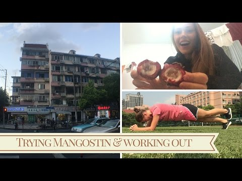 Trying mangostin for the first time | A SEMESTER IN SHANGHAI | Vlog #3