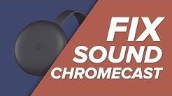 How to FIX Your Chromecast Sound Problems!