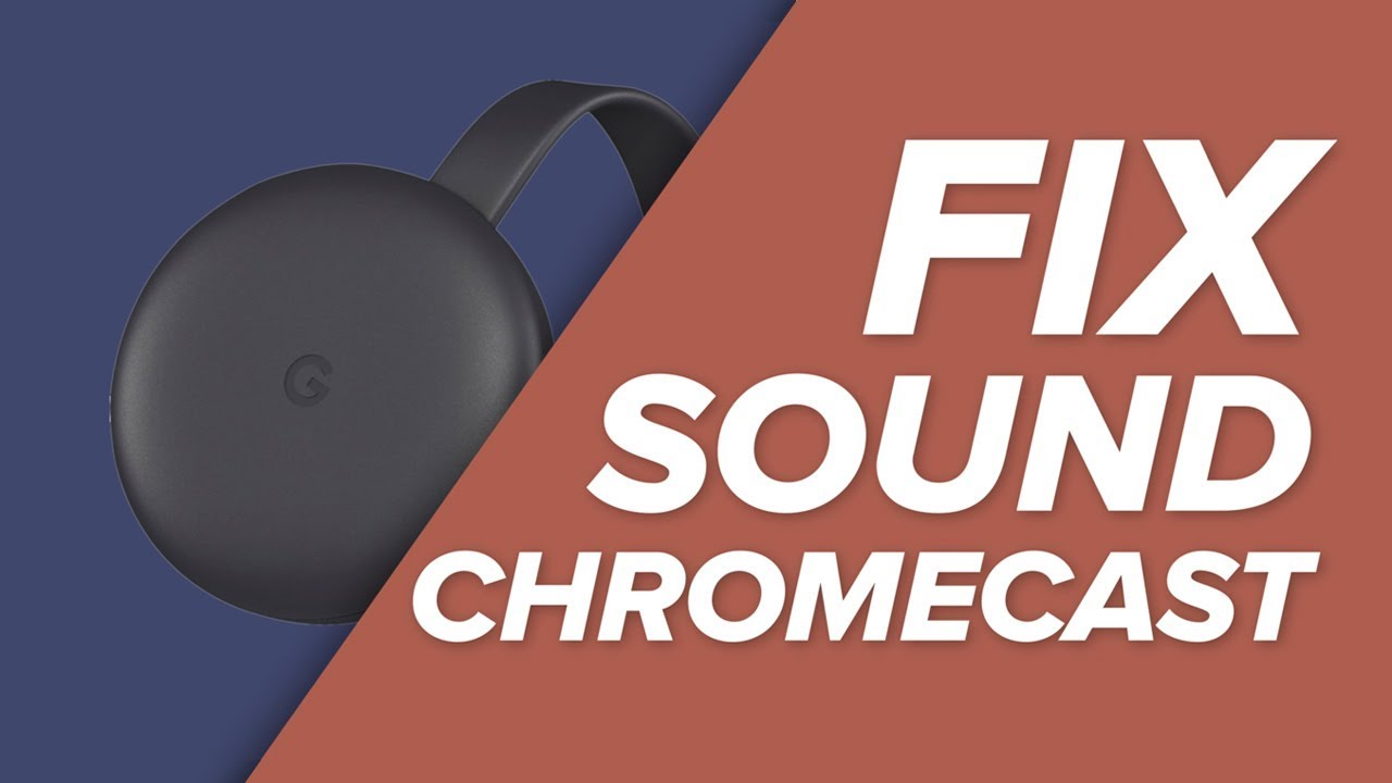 How To Fix Sound Problems with Chromecast