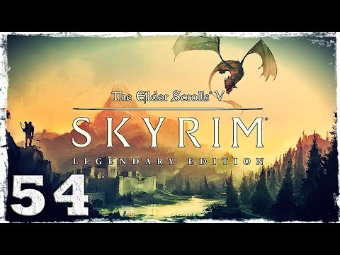 Смотреть прохождение игры Skyrim: Legendary Edition. #54: Разбойники в две смены.