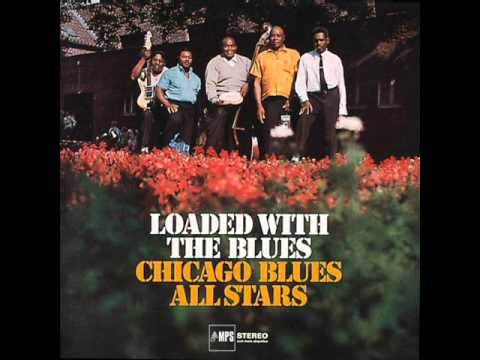 Chicago Blues All Stars - Loaded With The Blues (1969)