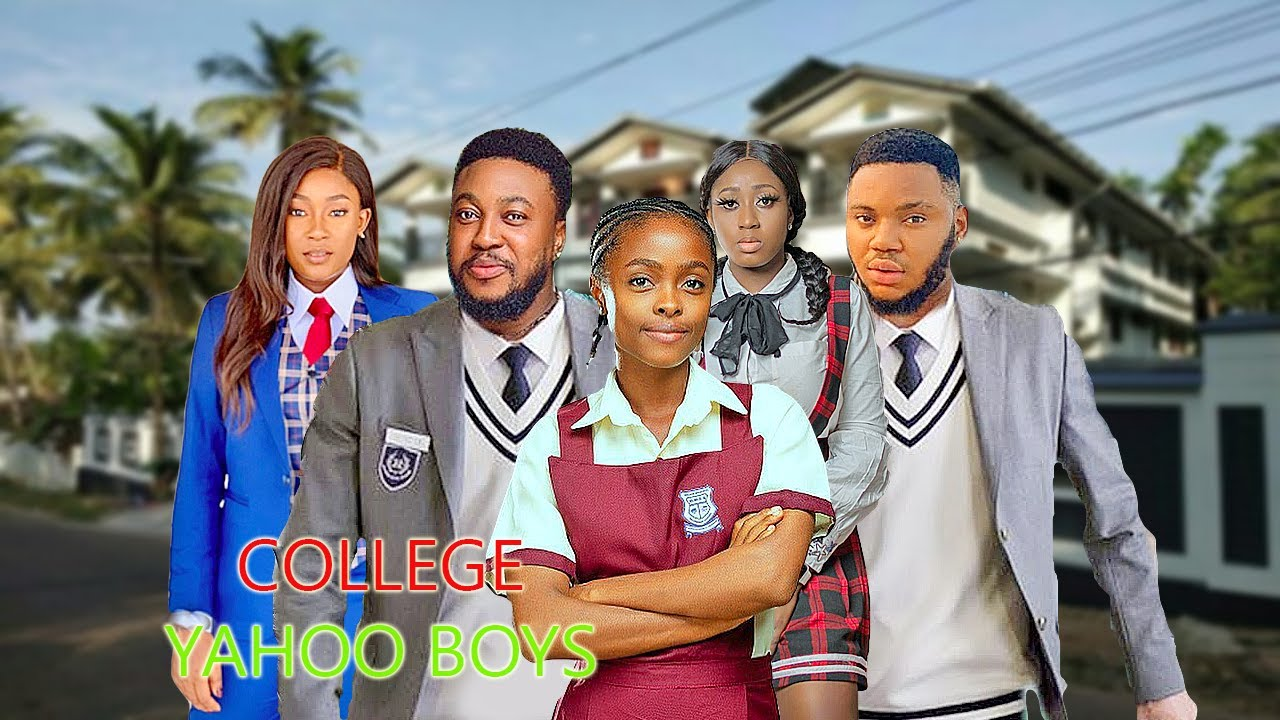 Download COLLEGE YAHOO BOYS  LATEST TRENDING   NIGERIAN NOLLYWOOD MOVIE 2021 AFRICA FULL MOVIE