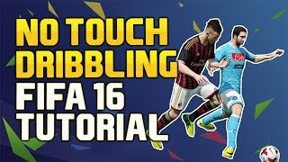 FIFA 16 TUTORIAL | NO TOUCH DRIBBLING Tipps & Tricks | [FIFA 16 Dribbling Tutorial Deutsch]