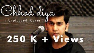 Chhod diya ( Unplugged Cover) | Arijit Singh | Saif ali khan | Chiranshu Tyagi