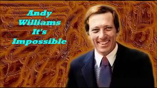 Download Andy Williams........It's Impossible. MP3 song and Music Video