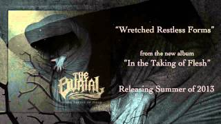 "THE BURIAL ""Wretched Restless Forms"" Lyric Video"