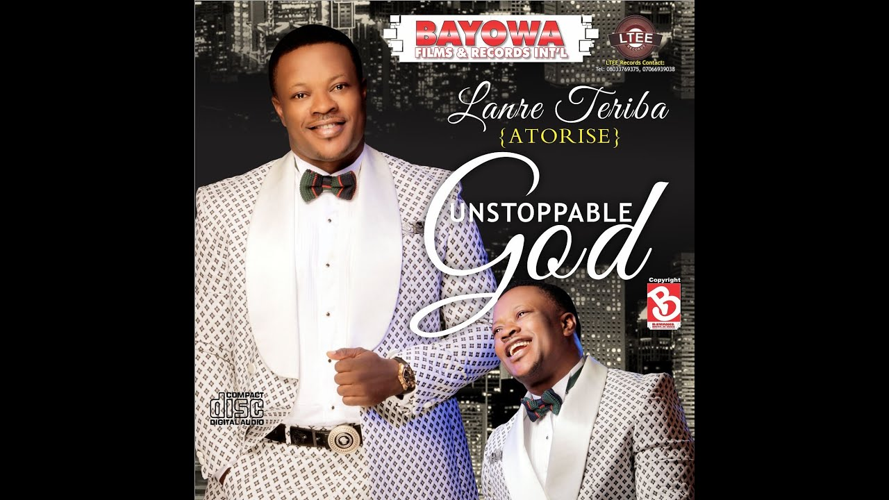 Download Unstoppable God By Lanre Teriba( Atorise) New  Audio Album.