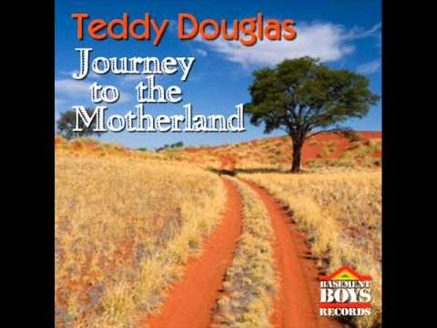 Teddy Douglas - Journey To The Motherland