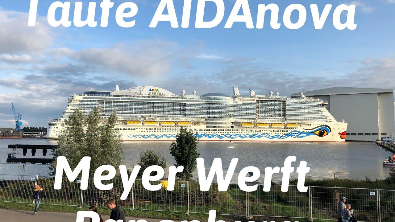 Taufe Der Aidanova Von Aida Cruises In Papenburg Auf Der Meyer Werft