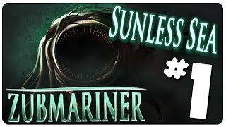 SUNLESS SEA: ZUBMARINER - How to get Zee Zubmarine! | Let