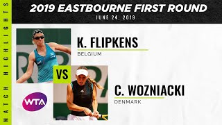 Kirsten Flipkens vs. Caroline Wozniacki | 2019 Eastbourne International First Round
