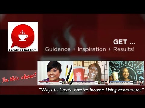 Creative Chat Cafe - Ways to Create Passive Income Using E-Commerce