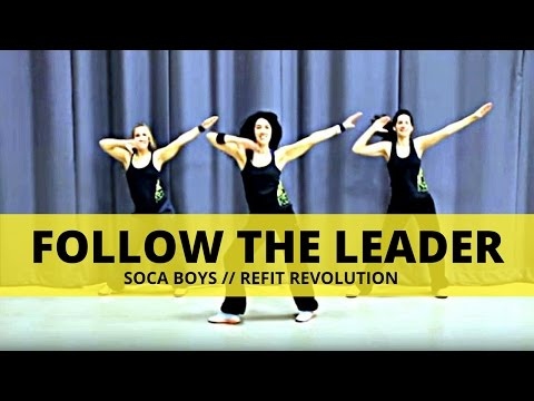 Follow the Leader  Soca Boys  Dance Fitness  REFIT® Revolution