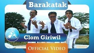 Video Barakatak - Clom Giriwil (Official Video Clip) download MP3, 3GP, MP4, WEBM, AVI, FLV Juli 2018
