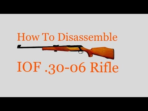 How To Disassemble IOF 30-06 Bolt Action Rifle