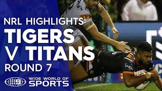 NRL Highlights: Wests Tigers v Gold Coast Titans - Round 7 | NRL on Nine