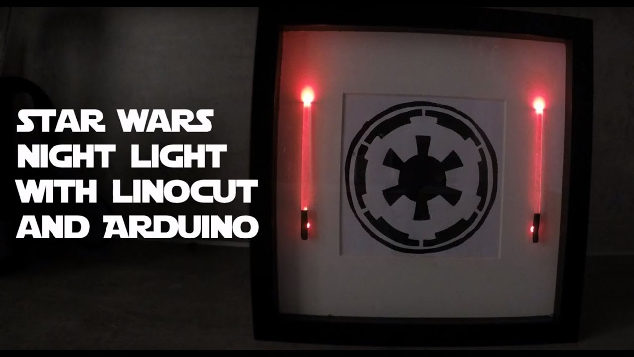 Night light using arduino - Star Wars Night Light With Linocut And Arduino
