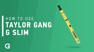 how to use your taylor gang   g slim vaporizer