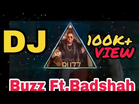 Buzz Ft Badshah , aastha Gill DJ remix song