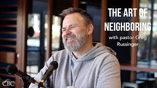 The Art of Neighboring - an Interview with Greg Russinger